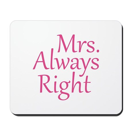 Mrs. Always Right Mousepad