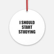 I Should Start Studying Ornament (Round)