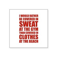 """Covered In Sweat At The Gym Square Sticker 3"""" x 3"""""""
