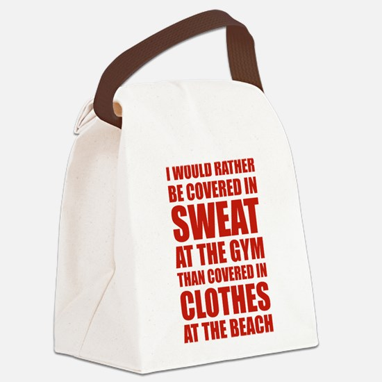 Covered In Sweat At The Gym Canvas Lunch Bag