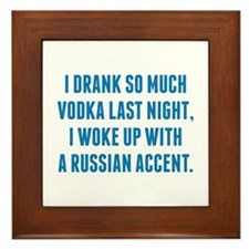 I Drank So Much Vodka Last Night Framed Tile