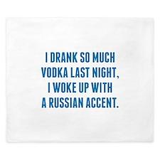 I Drank So Much Vodka Last Night King Duvet
