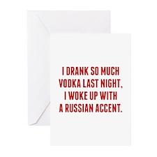 I Drank So Much Vodka Last Night Greeting Cards (P