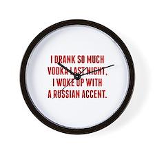 I Drank So Much Vodka Last Night Wall Clock
