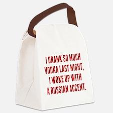 I Drank So Much Vodka Last Night Canvas Lunch Bag
