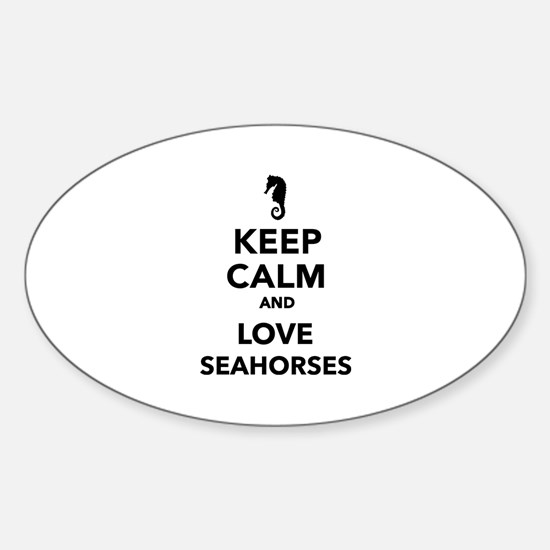 Keep calm and love seahorses Sticker (Oval)
