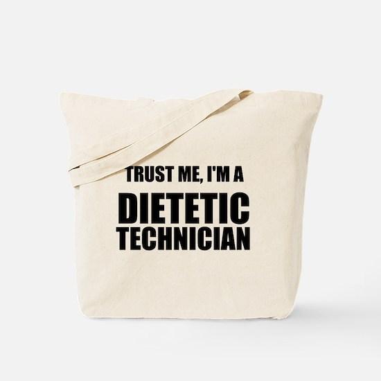 Trust Me, Im A Dietetic Technician Tote Bag
