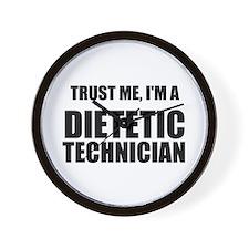 Trust Me, Im A Dietetic Technician Wall Clock