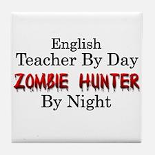 English Teacher/Zombie Hunter Tile Coaster