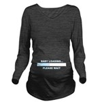 BABY LOADING... Long Sleeve Maternity T-Shirt