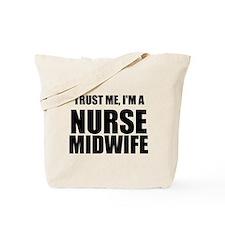 Trust Me, Im A Nurse Midwife Tote Bag