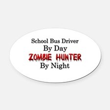 School Bus Driver/Zombie Hunter Oval Car Magnet