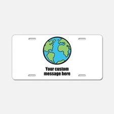 Make your own custom earth message Aluminum Licens