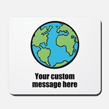 Make your own custom earth message Mousepad
