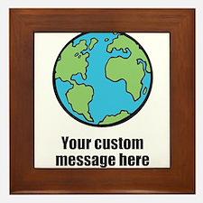 Make your own custom earth message Framed Tile