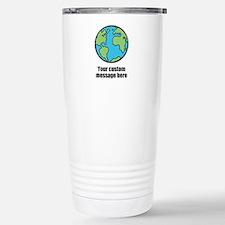 Make your own custom earth message Travel Mug