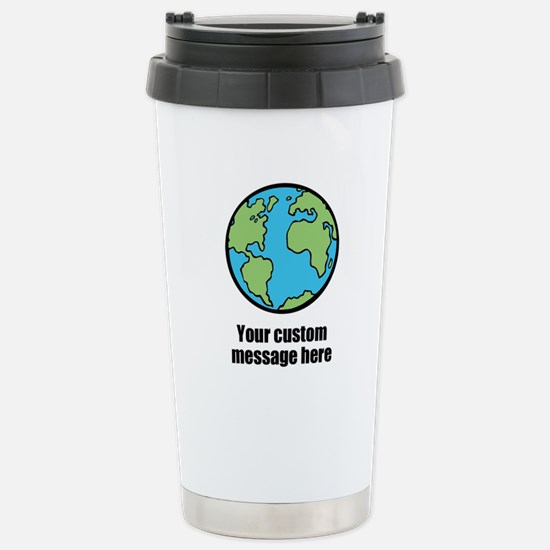 Make your own custom earth message Travel Mug