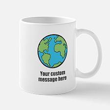 Make your own custom earth message Mugs