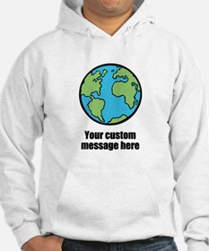 Make your own custom earth message Hoodie