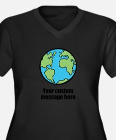 Make your own custom earth message Plus Size T-Shi