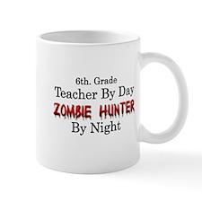 6th. Grade Teacher/Zombie Hunter Mug