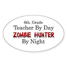 6th. Grade Teacher/Zombie Hunter Decal