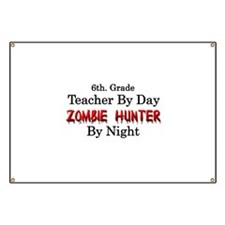 6th. Grade Teacher/Zombie Hunter Banner