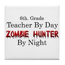 6th. Grade Teacher/Zombie Hunter Tile Coaster