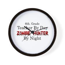 6th. Grade Teacher/Zombie Hunter Wall Clock