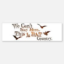 Bat Country Bumper Bumper Bumper Sticker