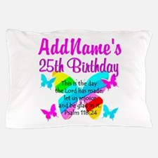 BLESSED 25TH Pillow Case