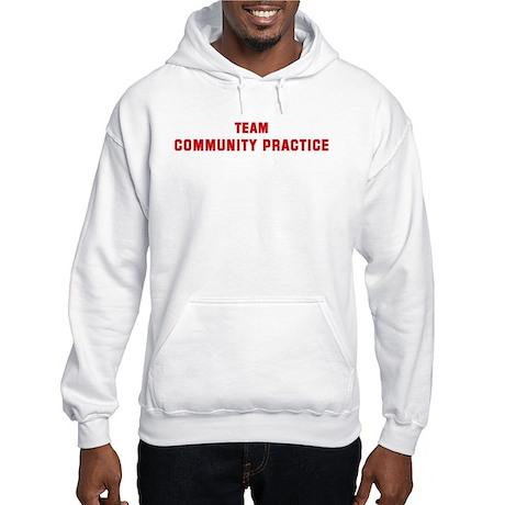 Team COMMUNITY PRACTICE Hooded Sweatshirt