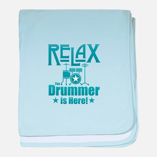 Relax The Drummer is Here baby blanket