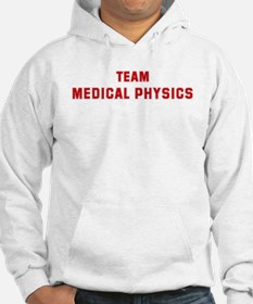 Team MEDICAL PHYSICS Hoodie