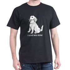 I NEVER WALK ALONE T-Shirt