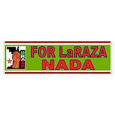 La Raza Nada Bumper Sticker