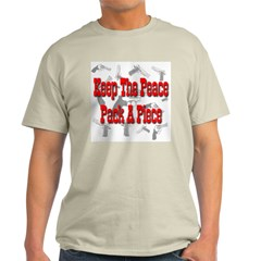 Keep The Peace Pack A Piece T-Shirt
