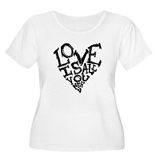 Love Is All You Need Plus Size T-Shirt