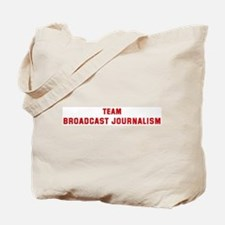 Team BROADCAST JOURNALISM Tote Bag