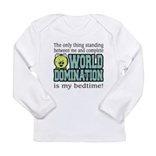 World Domination Bedtime Long Sleeve T-Shirt