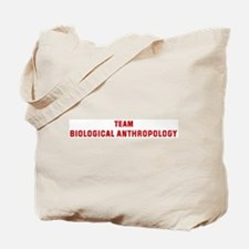 Team BIOLOGICAL ANTHROPOLOGY Tote Bag