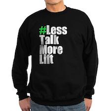 Less Talk Sweatshirt
