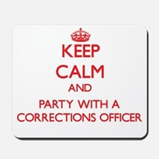 Keep Calm and Party With a Corrections Officer Mou