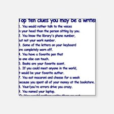 "Clues You May Be a Writer Square Sticker 3"" x 3"""