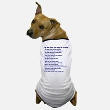 Clues You May Be a Writer Dog T-Shirt