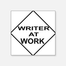 "WRITER AT WORK Square Sticker 3"" x 3"""