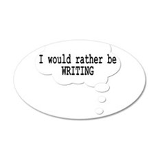 I would rather be writing Wall Decal