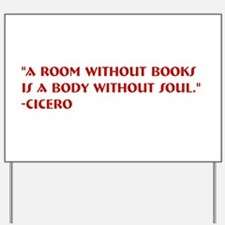 A room without books Yard Sign