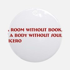 A room without books Ornament (Round)