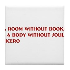 A room without books Tile Coaster